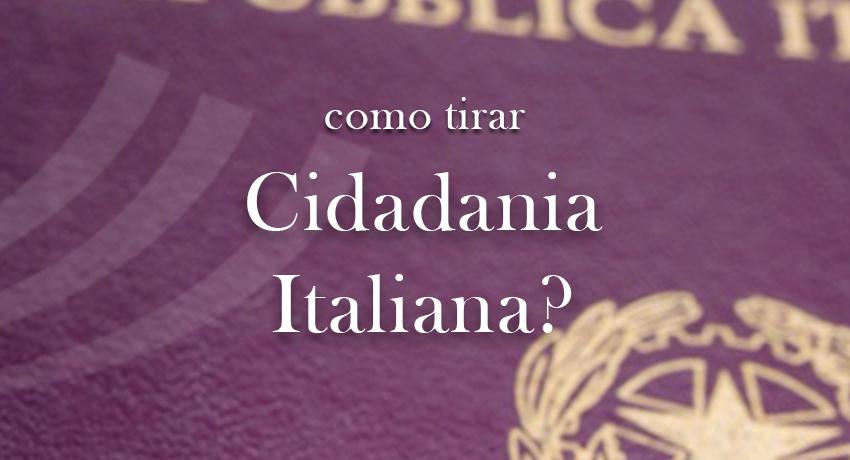 Saiba como tirar sua cidadania italiana