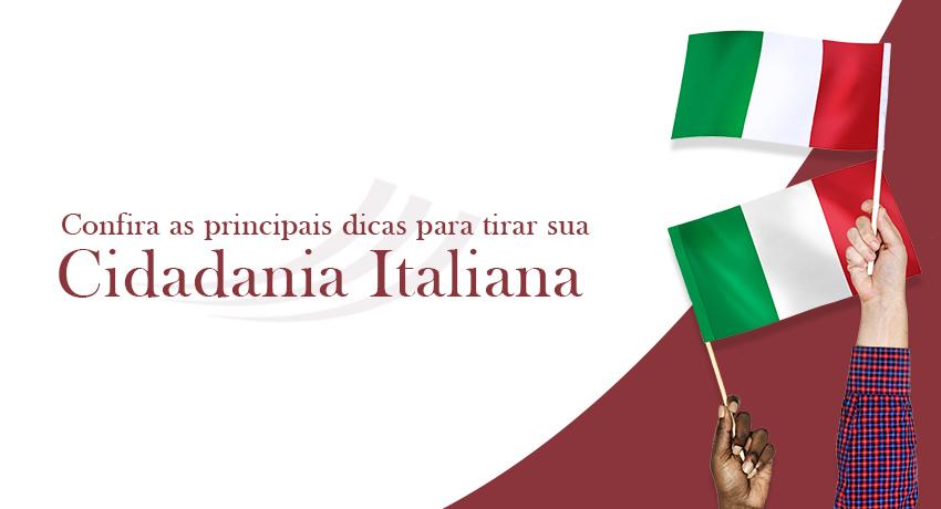 Confira as principais dicas para tirar sua cidadania italiana